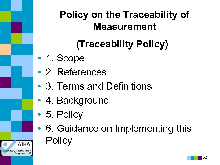 Policy on the Traceability of Measurement • • • (Traceability Policy) 1. Scope 2.