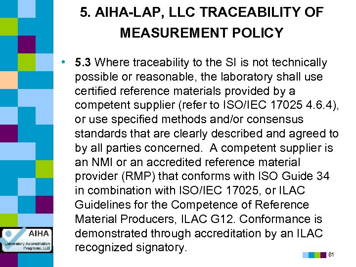 5. AIHA-LAP, LLC TRACEABILITY OF MEASUREMENT POLICY • 5. 3 Where traceability to the