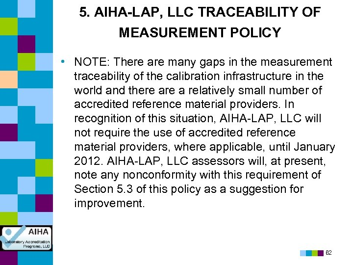 5. AIHA-LAP, LLC TRACEABILITY OF MEASUREMENT POLICY • NOTE: There are many gaps in