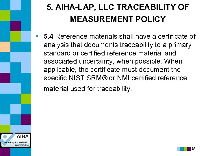 5. AIHA-LAP, LLC TRACEABILITY OF MEASUREMENT POLICY • 5. 4 Reference materials shall have