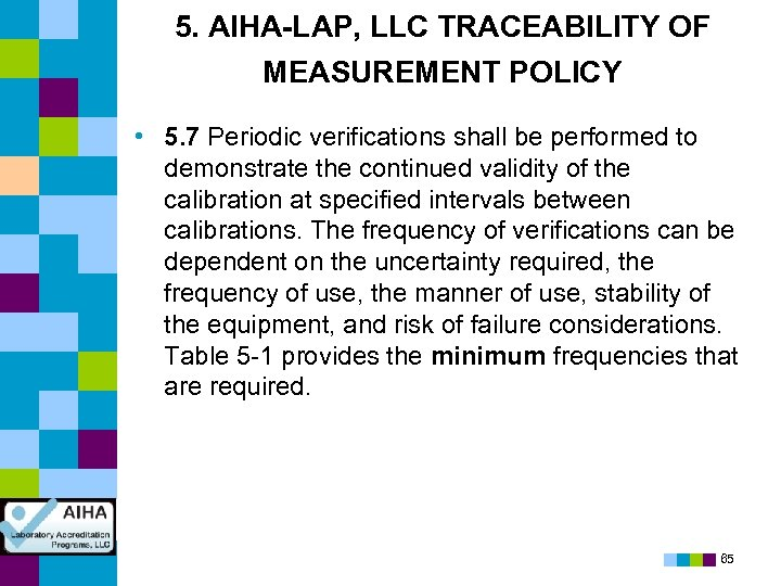 5. AIHA-LAP, LLC TRACEABILITY OF MEASUREMENT POLICY • 5. 7 Periodic verifications shall be