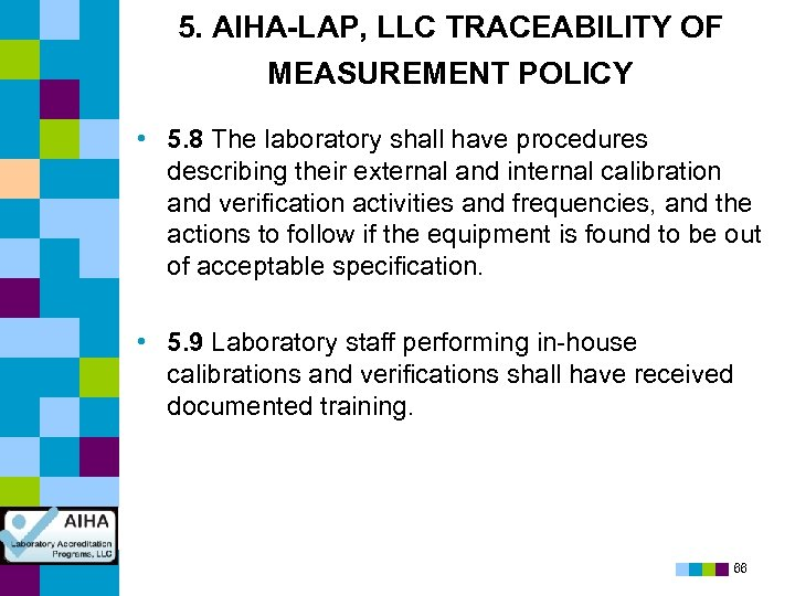 5. AIHA-LAP, LLC TRACEABILITY OF MEASUREMENT POLICY • 5. 8 The laboratory shall have