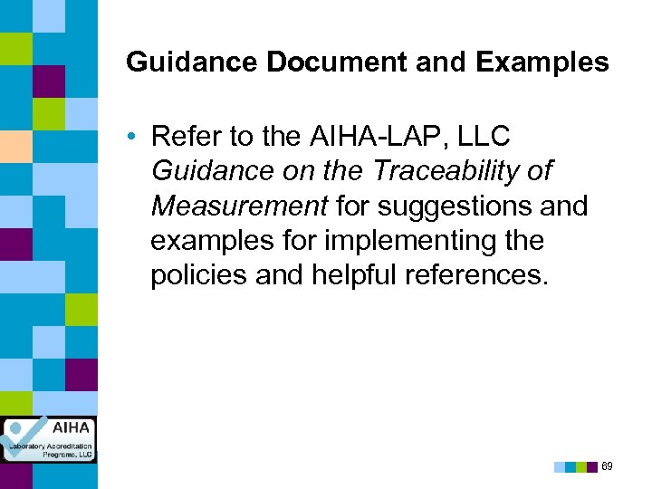 Guidance Document and Examples • Refer to the AIHA-LAP, LLC Guidance on the Traceability
