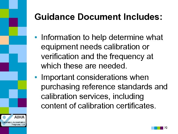 Guidance Document Includes: • Information to help determine what equipment needs calibration or verification