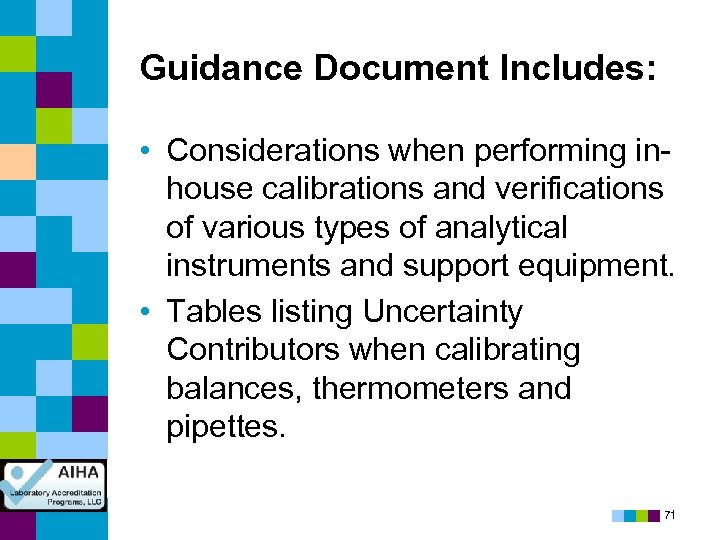 Guidance Document Includes: • Considerations when performing inhouse calibrations and verifications of various types