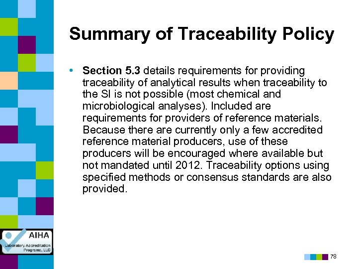 Summary of Traceability Policy • Section 5. 3 details requirements for providing traceability of
