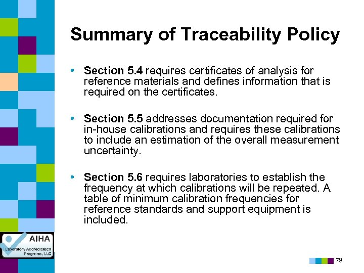 Summary of Traceability Policy • Section 5. 4 requires certificates of analysis for reference