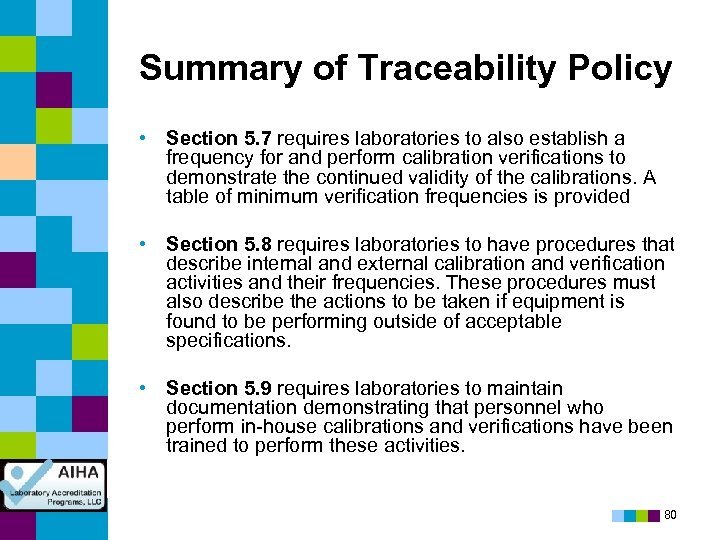 Summary of Traceability Policy • Section 5. 7 requires laboratories to also establish a
