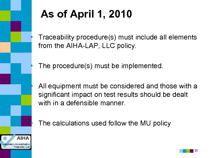 As of April 1, 2010 • Traceability procedure(s) must include all elements from the