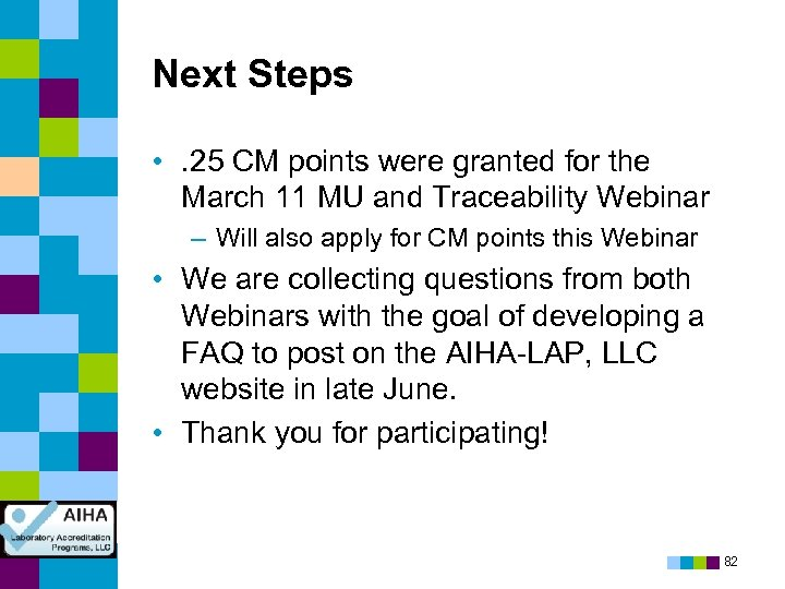 Next Steps • . 25 CM points were granted for the March 11 MU