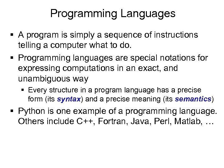 Programming Languages § A program is simply a sequence of instructions telling a computer