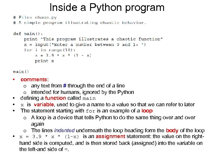 Inside a Python program • • • comments: o any text from # through