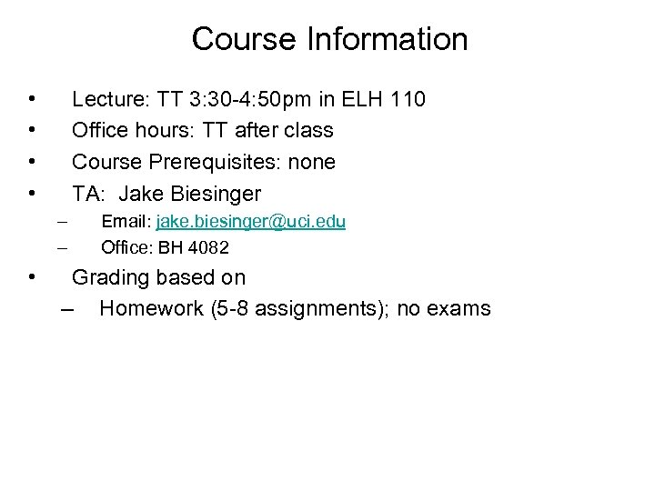 Course Information • • Lecture: TT 3: 30 -4: 50 pm in ELH 110