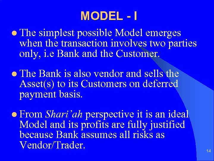 MODEL - I l The simplest possible Model emerges when the transaction involves two