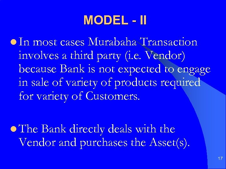 MODEL - II l In most cases Murabaha Transaction involves a third party (i.