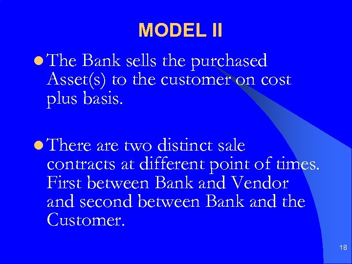 MODEL II l The Bank sells the purchased Asset(s) to the customer on cost