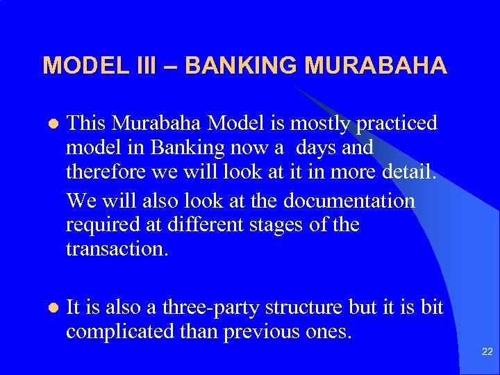 MODEL III – BANKING MURABAHA l This Murabaha Model is mostly practiced model in