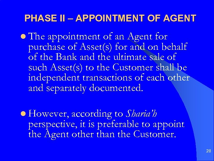 PHASE II – APPOINTMENT OF AGENT l The appointment of an Agent for purchase