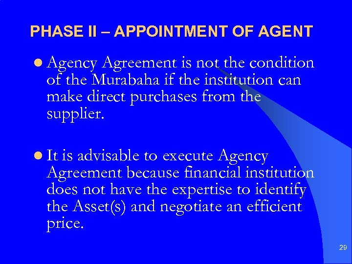 PHASE II – APPOINTMENT OF AGENT l Agency Agreement is not the condition of