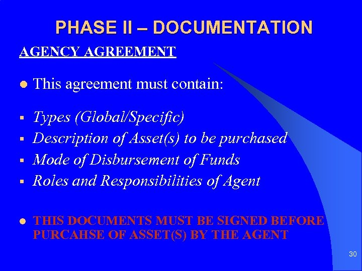 PHASE II – DOCUMENTATION AGENCY AGREEMENT l This agreement must contain: § Types (Global/Specific)