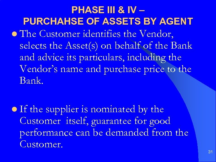 PHASE III & IV – PURCHAHSE OF ASSETS BY AGENT l The Customer identifies