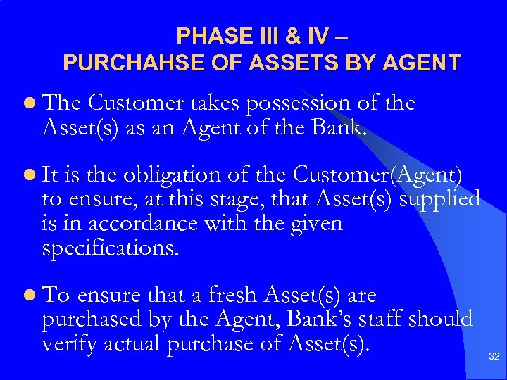 PHASE III & IV – PURCHAHSE OF ASSETS BY AGENT l The Customer takes
