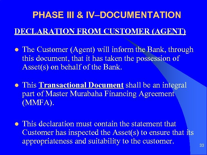 PHASE III & IV–DOCUMENTATION DECLARATION FROM CUSTOMER (AGENT) l The Customer (Agent) will inform