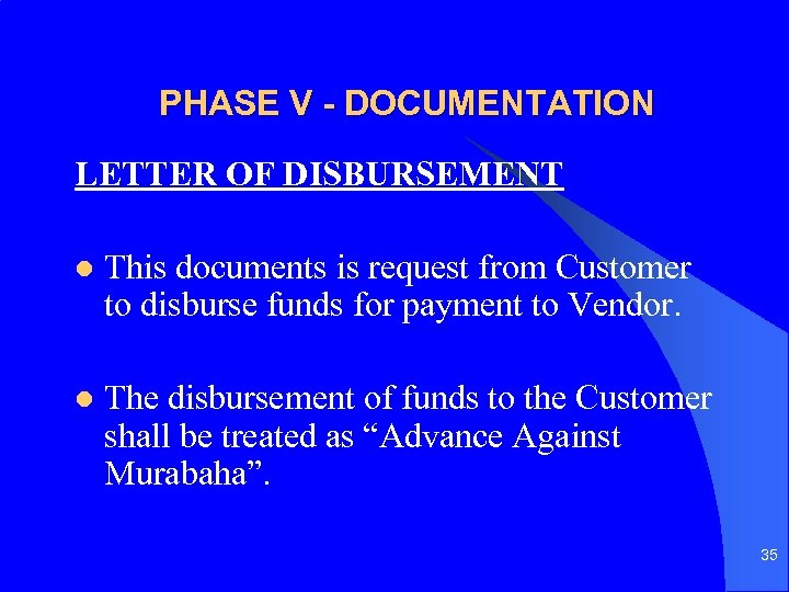 PHASE V - DOCUMENTATION LETTER OF DISBURSEMENT l This documents is request from Customer