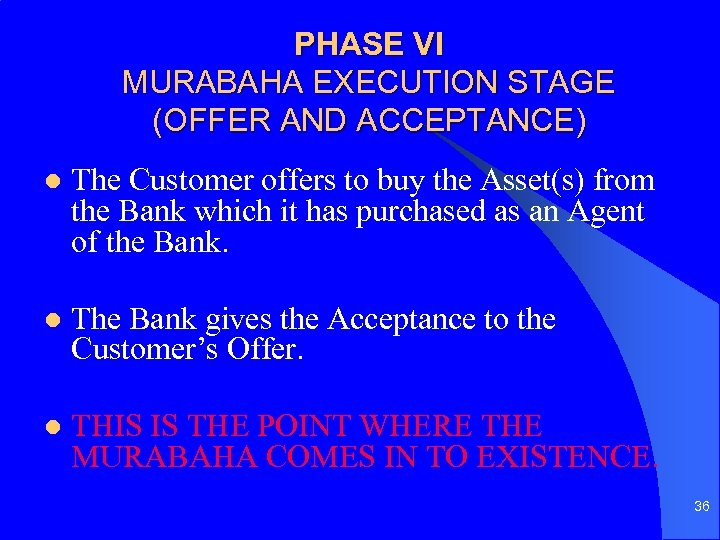 PHASE VI MURABAHA EXECUTION STAGE (OFFER AND ACCEPTANCE) l The Customer offers to buy