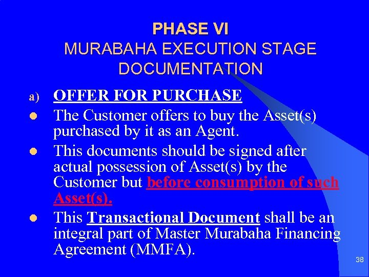 PHASE VI MURABAHA EXECUTION STAGE DOCUMENTATION a) l l l OFFER FOR PURCHASE The