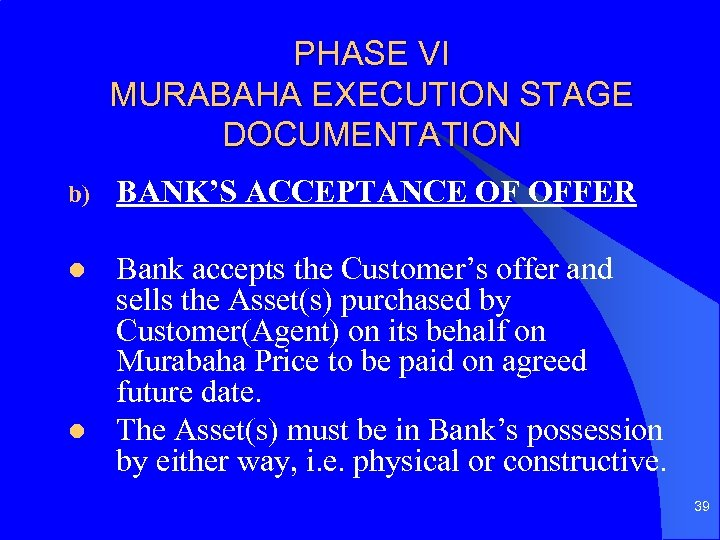 PHASE VI MURABAHA EXECUTION STAGE DOCUMENTATION b) BANK'S ACCEPTANCE OF OFFER l Bank accepts