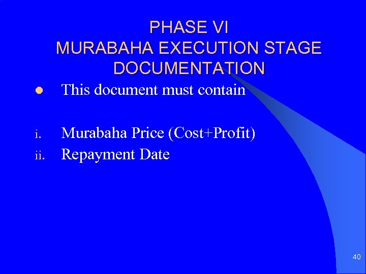 PHASE VI MURABAHA EXECUTION STAGE DOCUMENTATION l This document must contain i. Murabaha Price