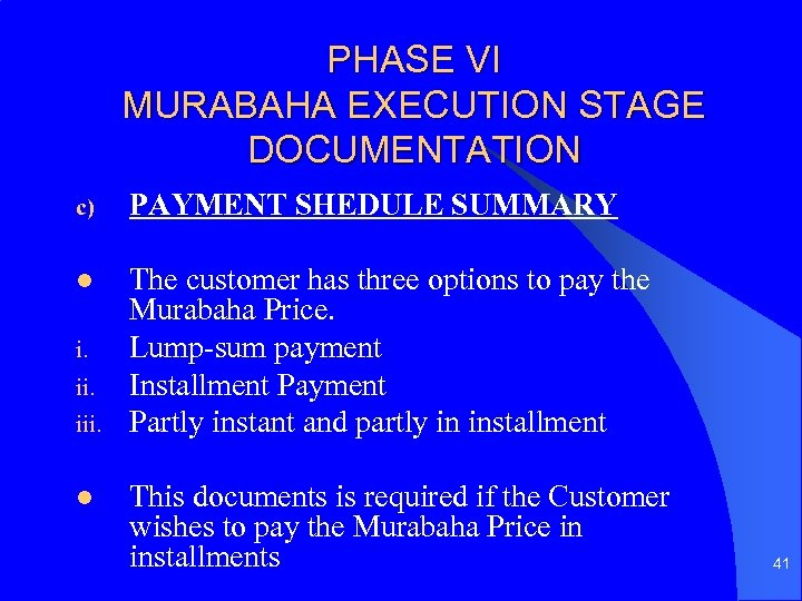 PHASE VI MURABAHA EXECUTION STAGE DOCUMENTATION c) PAYMENT SHEDULE SUMMARY l The customer has