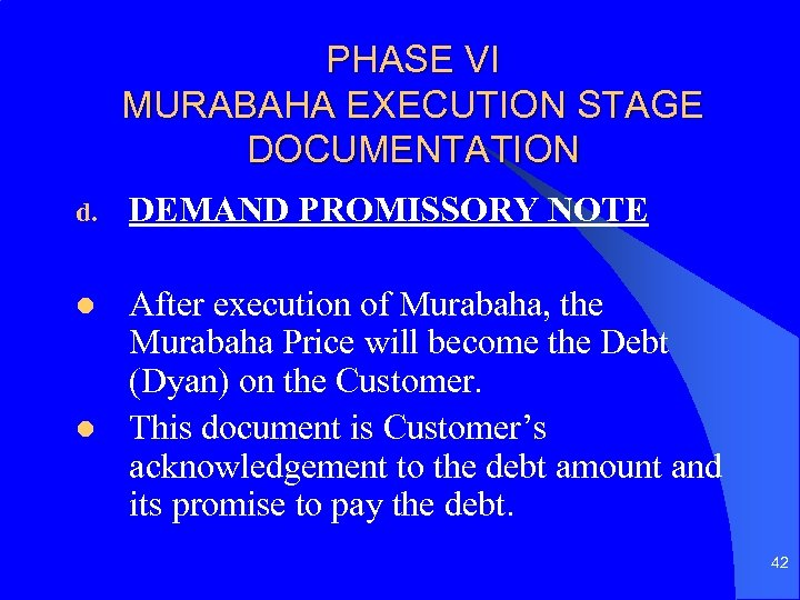 PHASE VI MURABAHA EXECUTION STAGE DOCUMENTATION d. DEMAND PROMISSORY NOTE l After execution of