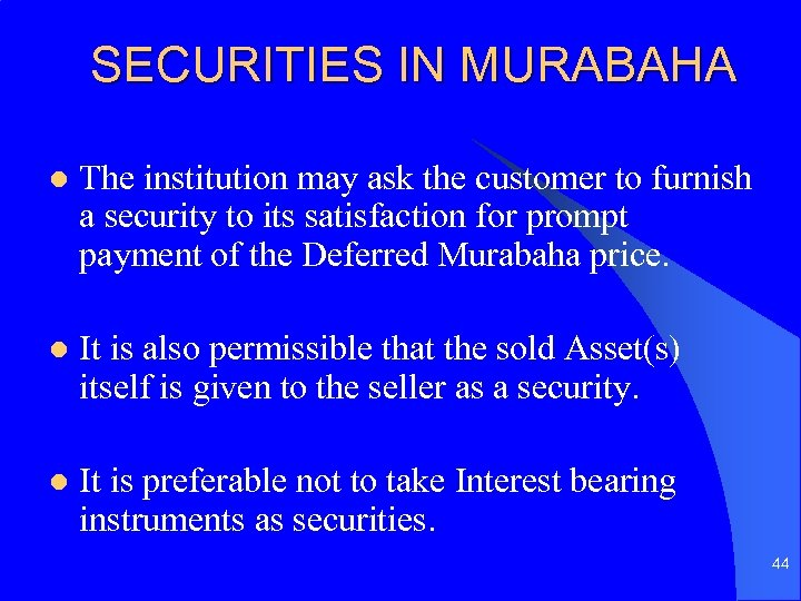 SECURITIES IN MURABAHA l The institution may ask the customer to furnish a security