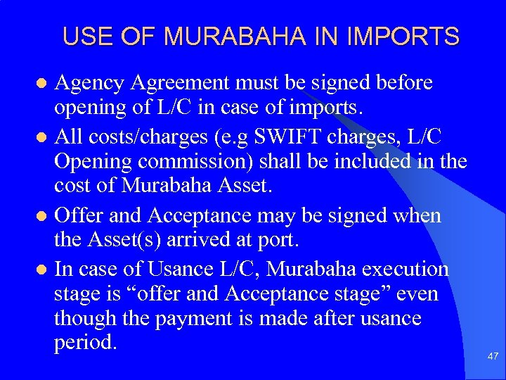 USE OF MURABAHA IN IMPORTS Agency Agreement must be signed before opening of L/C