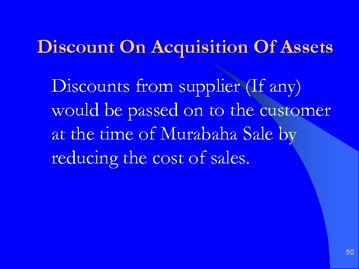 Discount On Acquisition Of Assets Discounts from supplier (If any) would be passed on