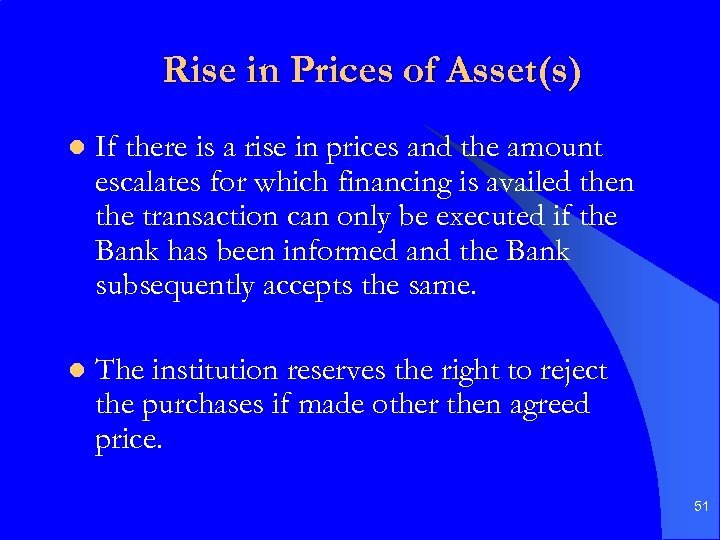 Rise in Prices of Asset(s) l If there is a rise in prices and