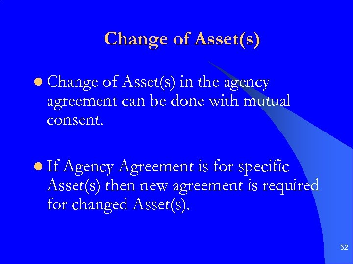 Change of Asset(s) l Change of Asset(s) in the agency agreement can be done