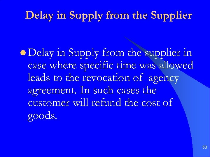 Delay in Supply from the Supplier l Delay in Supply from the supplier in