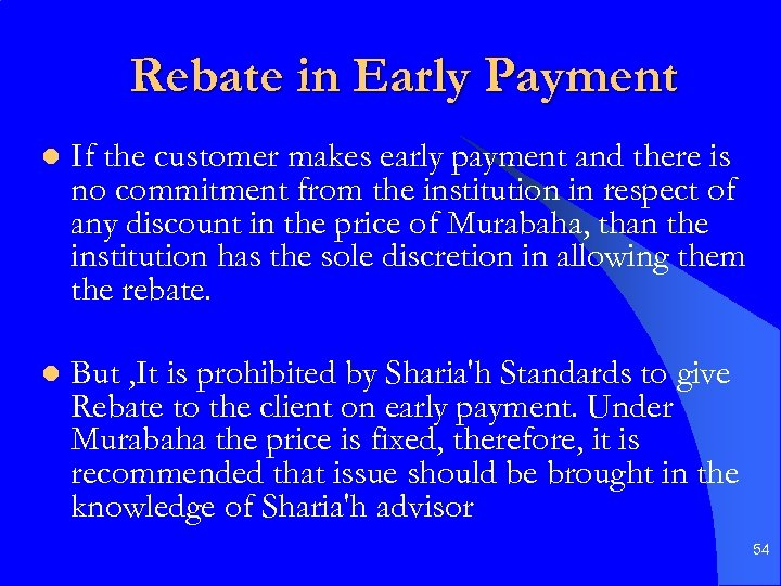Rebate in Early Payment l If the customer makes early payment and there is
