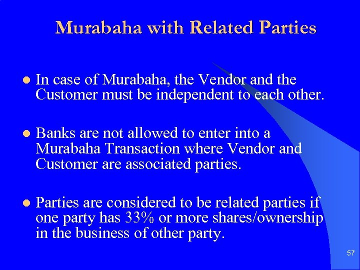 Murabaha with Related Parties l In case of Murabaha, the Vendor and the Customer