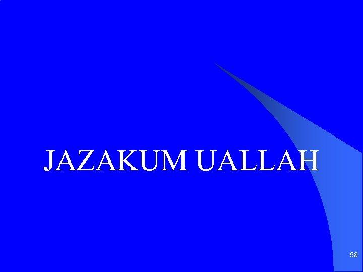 JAZAKUM UALLAH 58