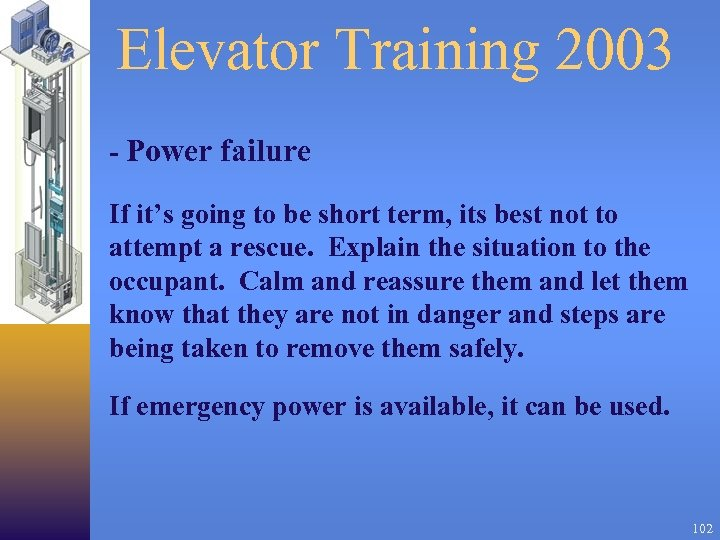 Elevator Training 2003 - Power failure If it's going to be short term, its