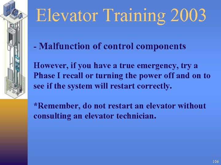 Elevator Training 2003 - Malfunction of control components However, if you have a true