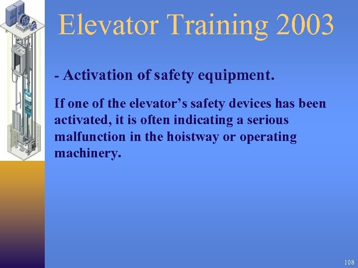 Elevator Training 2003 - Activation of safety equipment. If one of the elevator's safety