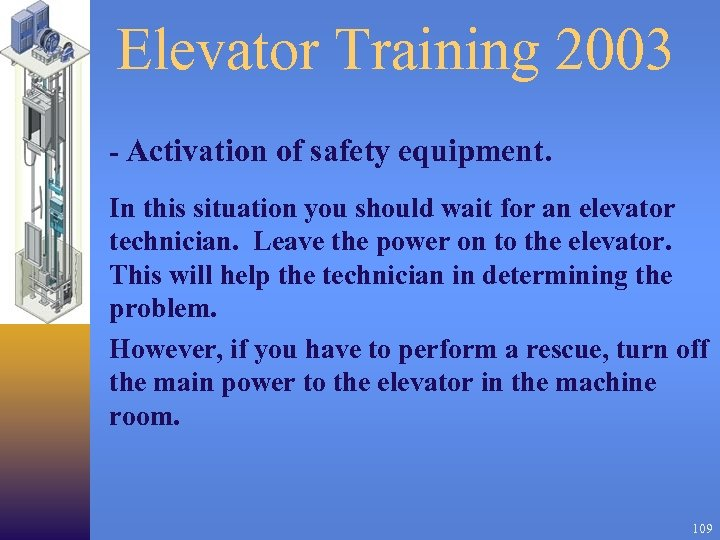 Elevator Training 2003 - Activation of safety equipment. In this situation you should wait