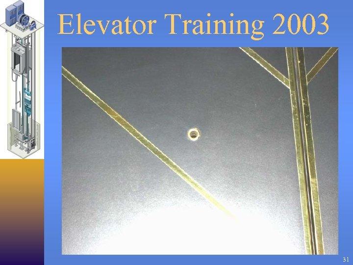 Elevator Training 2003 31