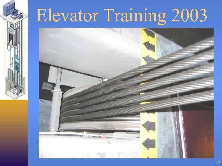 Elevator Training 2003 47