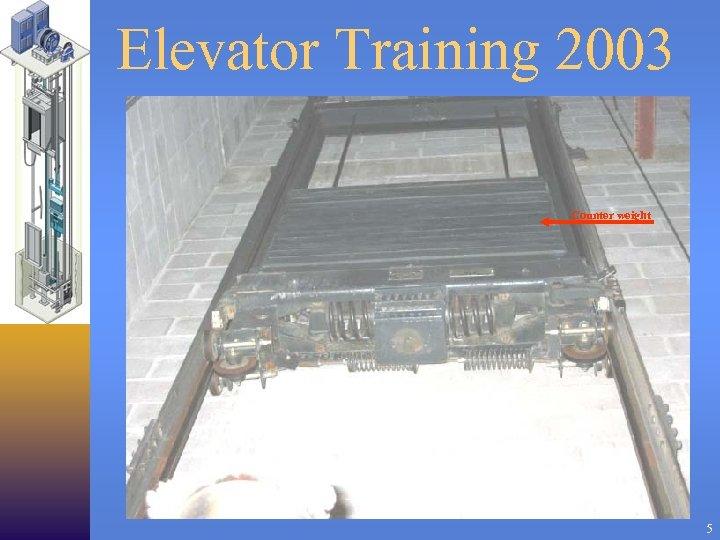 Elevator Training 2003 Counter weight 5